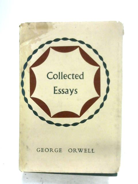 Collected Essays By George Orwell