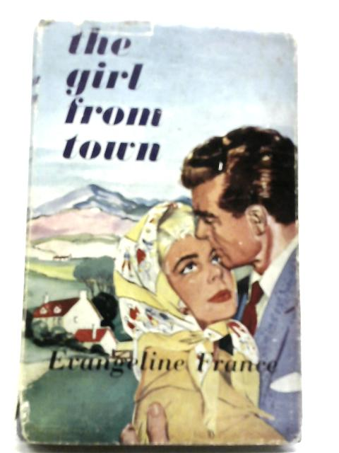 The Girl From Town by Evangeline France