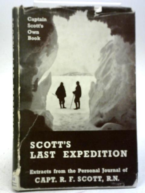Scott's Last Expedition By Capt R.F. Scott