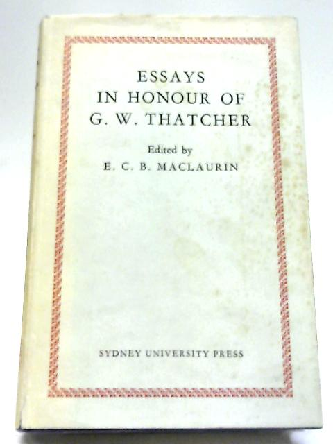 Essays In Honour Of Griffithes Wheeler Thatcher: 1863-1950 by E. C. B. Maclaurin