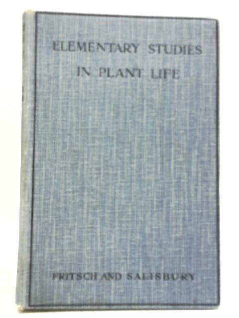 Elementary Studies in Plant Life by F E Fritsch & E. J. Salisbury