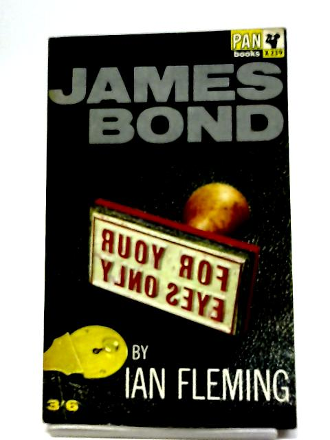 For Your Eyes Only (James Bond) By Ian Fleming