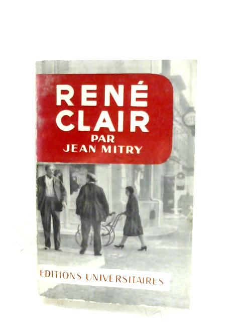 Rene Clair By Jean Mitry