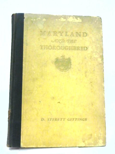 Maryland and the Thoroughbred by D. Sterett Gittings