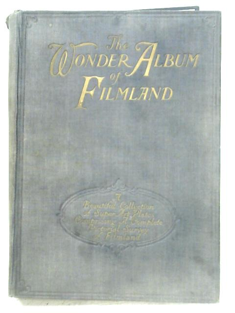 Wonder Album Of Filmland By Clarence Winchester (Ed.)