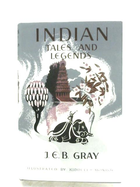 Indian Tales And Legends By J. E. B. Gray