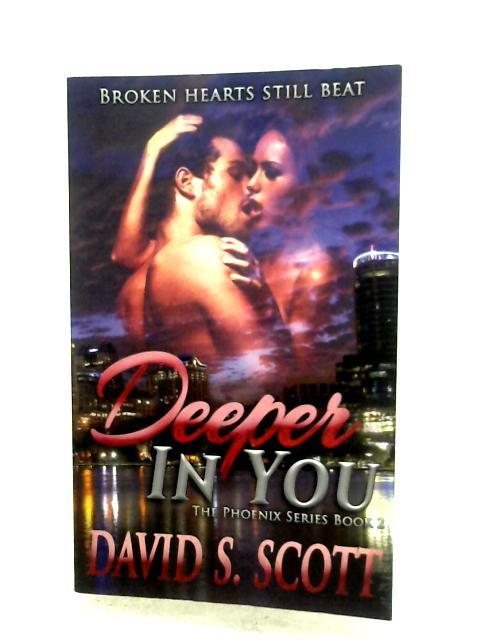 Deeper In You (Book 2) By David S. Scott