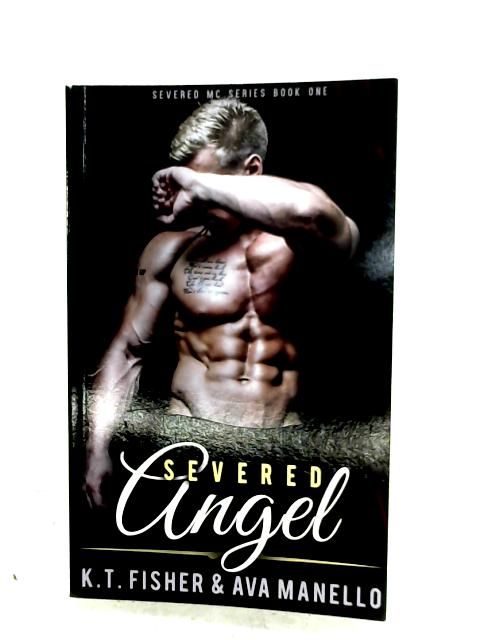 Severed Angel By K. T. Fisher & A. Manello