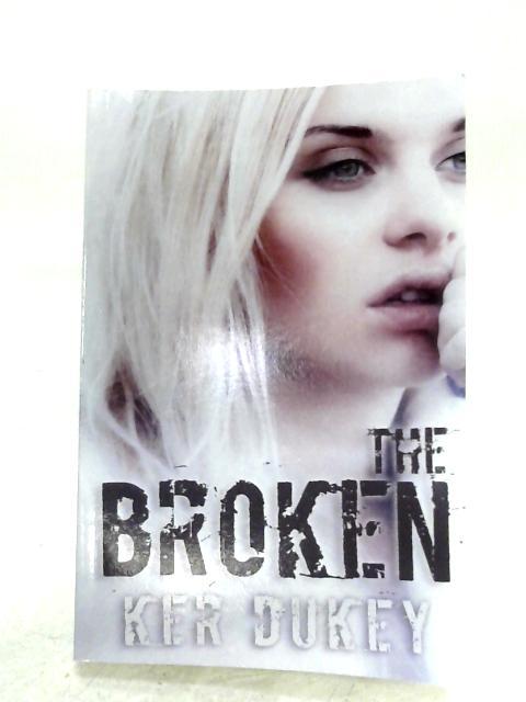 The Broken By Ker Dukey