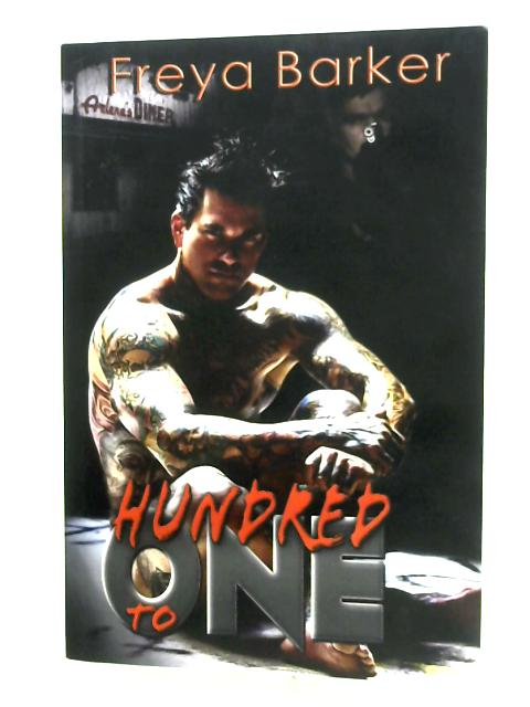 Hundred To One By Freya Barker