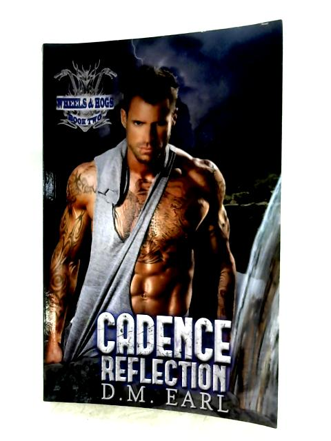 Cadence Reflection (Book Two) By D. M. Earl