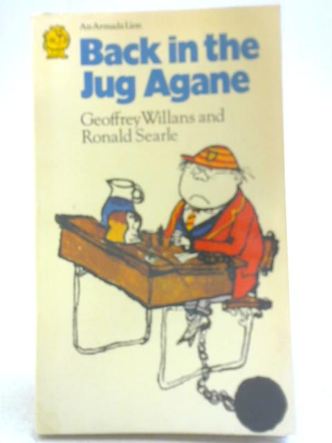 Back in the Jug Agane By Geoffrey Willans and Searle Ronald