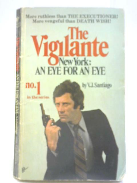 An Eye For an Eye By V j Santiago