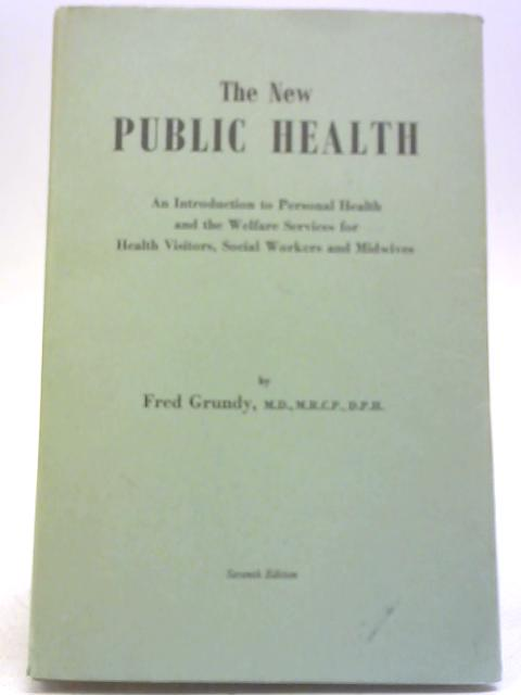 The New Public Health By Fred Grundy
