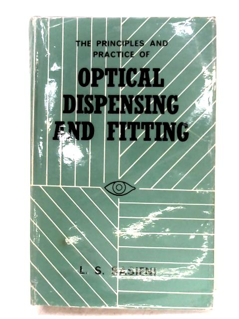 The Principles And Practice Of Optical Dispensing And Fitting By L. S. Sasieni