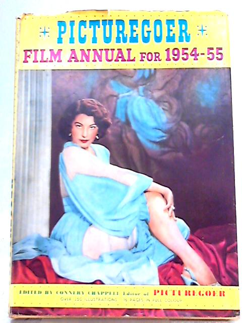 Picturegoer Film Annual 1954-55 by Connery Chappell (Ed.)