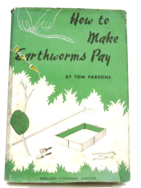 How To Make Earthworms Pay by Tom Parson