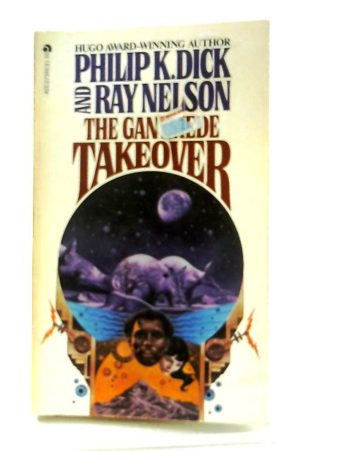 The Ganymede Takeover by Philip K. Dick & Ray Nelson