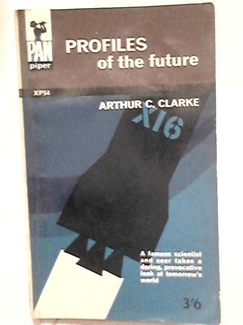 Profiles of the Future By Arthur C. Clarke