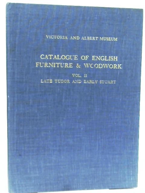 Catalogue of English Furniture & Woodwork Vol II - Late Tudor and Early Stuart by H. Clifford Smith