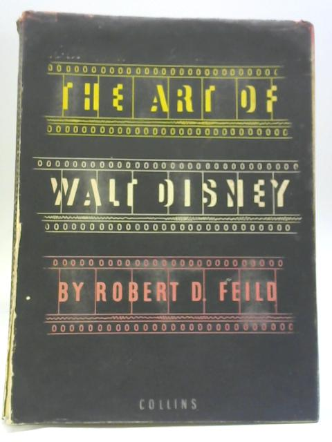 The Art Of Walt Disney. By Robert D. Field