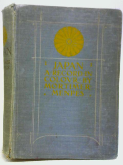 Japan a Record in Colour By Mortimer Menpes