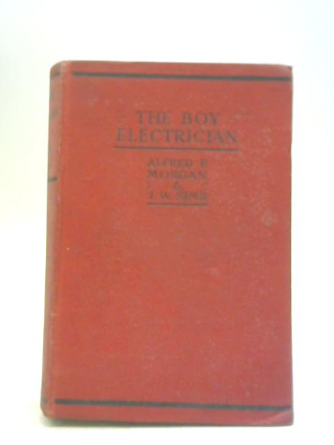 The Boy Electrician by Alfred P Morgan