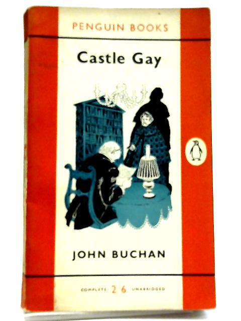 Castle Gay (Orange Penguin #1136) by John Buchan