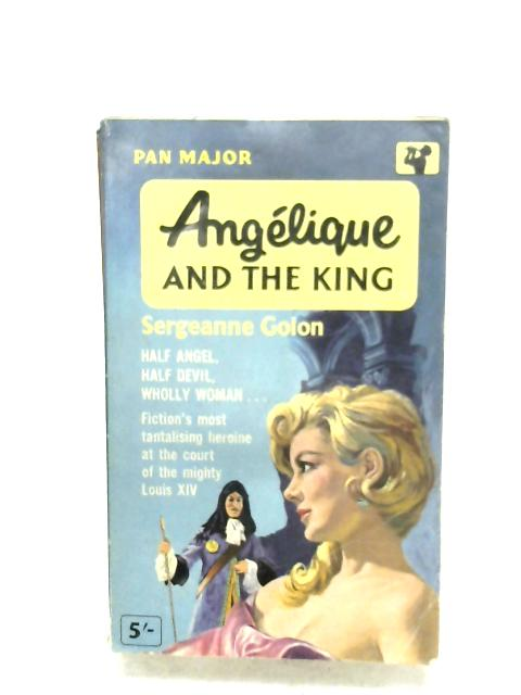 Angelique And The King by Sergeanne Golon