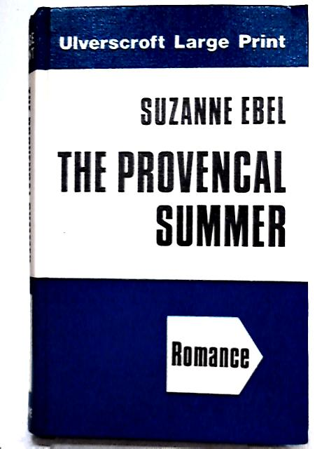 The Provencal Summer by Suzanne Ebel