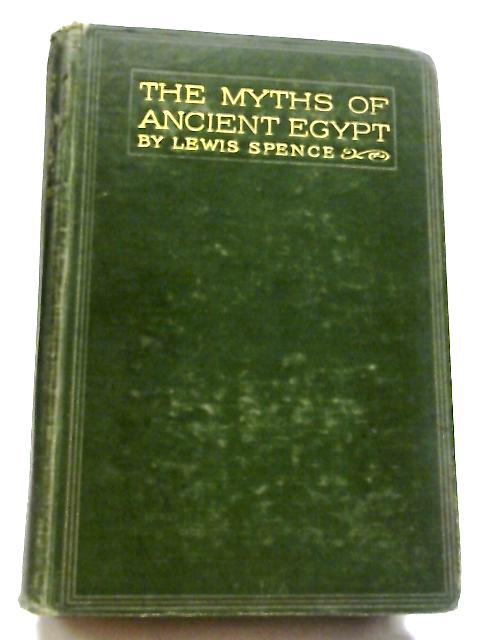 Myths and Legends of Ancient Egypt by Lewis Spence