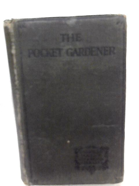 The Pocket Gardener: A Concise Dictionary by H. H. Thomas