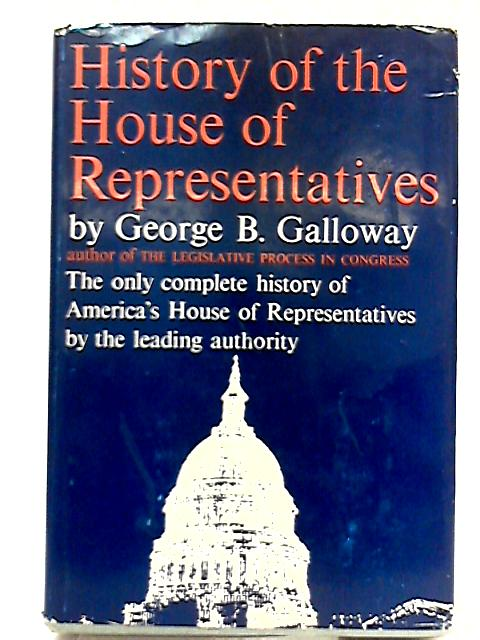 History of the House of Representatives by George B. Galloway