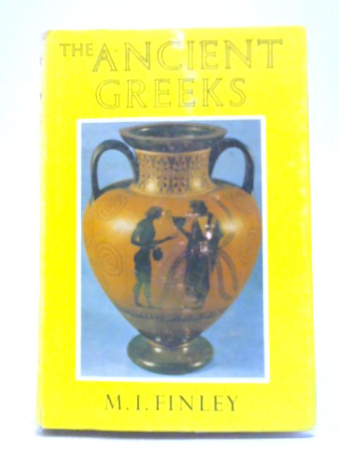 The Ancient Greeks by M.I. Finley