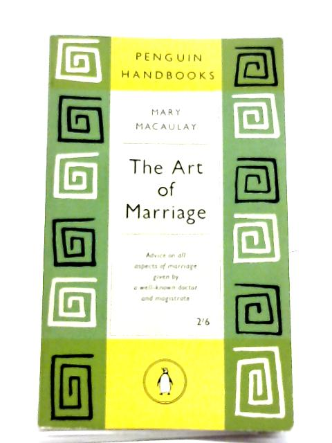 The Art Of Marriage By M. Macaulay