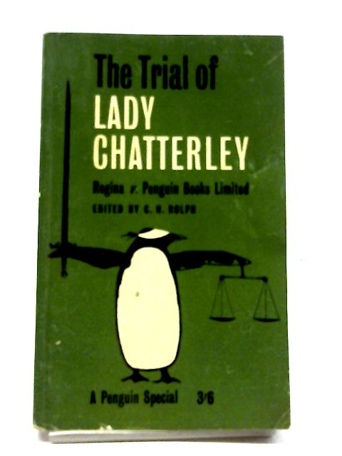 The Trial of Lady Chatterley By C. H. Rolph