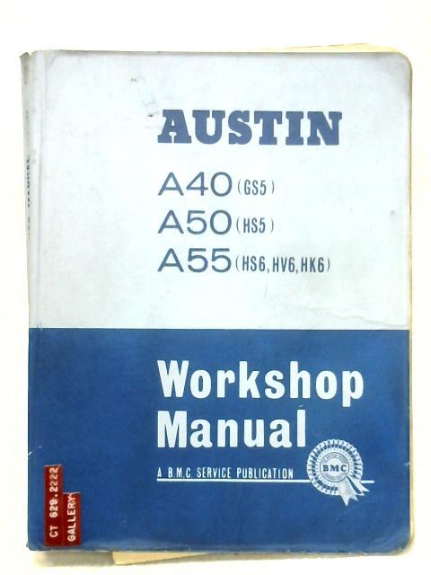Austin A40, A50 & A55 Workshop Manual by Anon