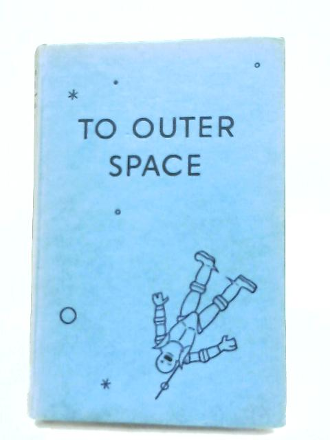 To Outer Space by Captain W. E. Johns