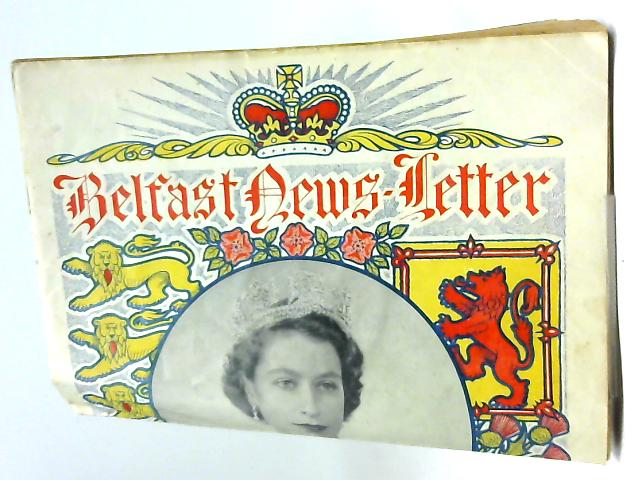 Belfast News-Letter Coronation Supplement - June 1953 By Various