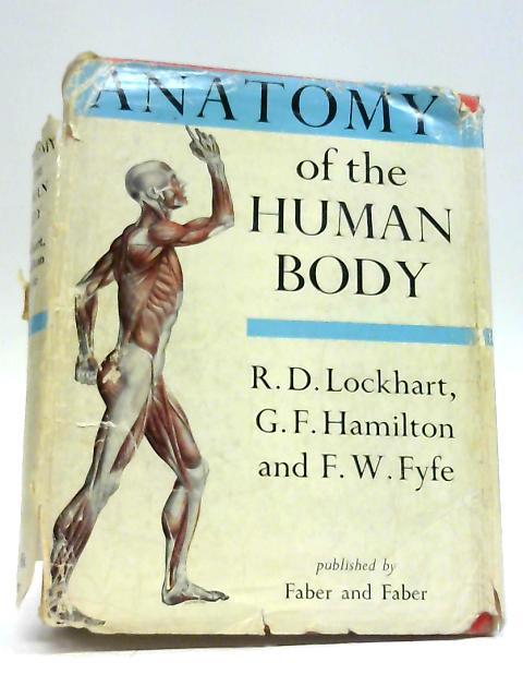 Anatomy of the Human Body by R D Lockhart, G F Hamilton, F W Fyfe,
