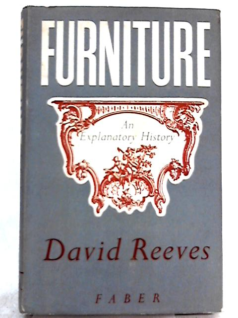 Furniture, An Explanatory History by David Reeves