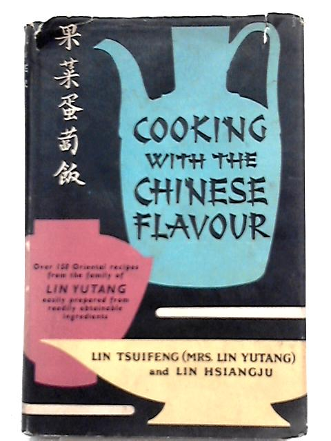 Cooking with the Chinese Flavour by Lin Tsuifeng