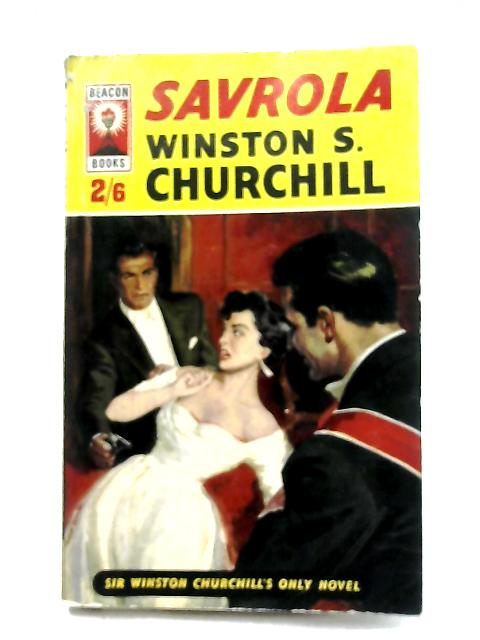 Savrola, A Tale of the Revolution in Laurania by Winston S. Churchill
