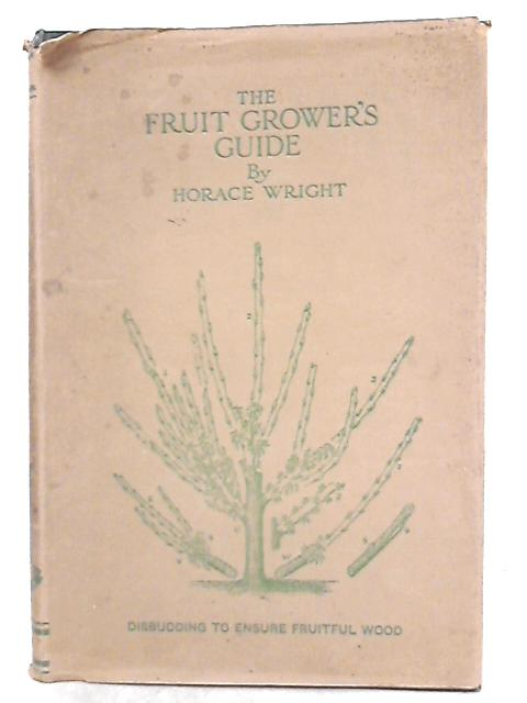 The Fruit-Grower's Guide Volume II by John Wright, Horace J. Wright