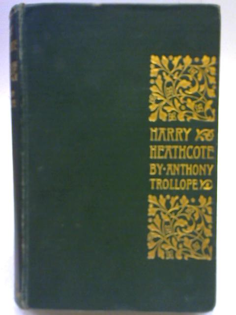 Harry Heathcote of Gangoil by Anthony Trollope