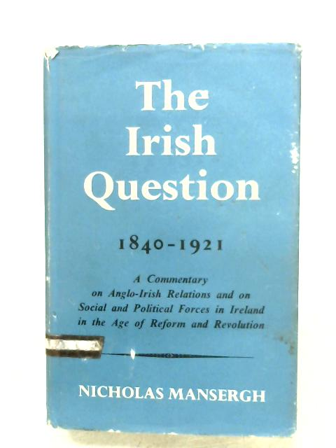The Irish Question by Nicholas Mansergh