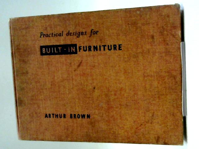 Practical Designs For Built-In Furniture By Arthur Brown