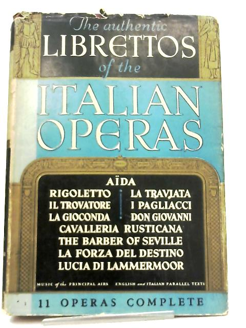 The Authentic Librettos of the Italian Operas By Various