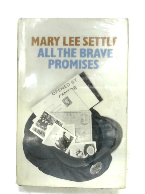All The Brave Promises By Mary Lee Settle