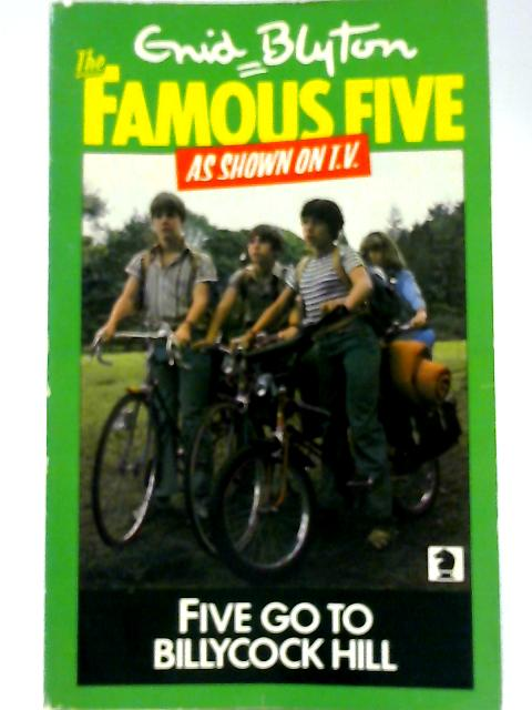 Five Go To Billycock Hill by Enid Blyton